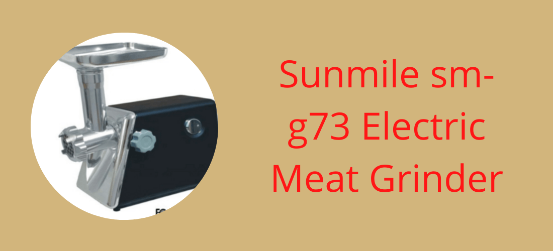 Sunmila sm-g73 meat grinder review
